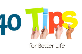 40 Tips for Better Life