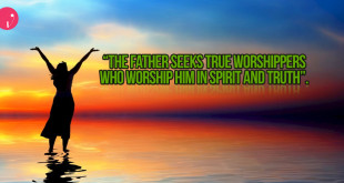 The Father Seeks True Worshippers